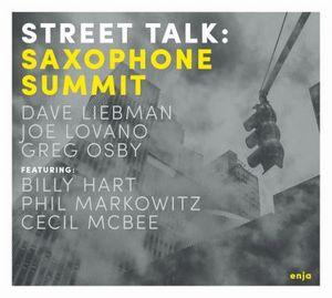 «Saxophone Summit» présente «Street Talk»