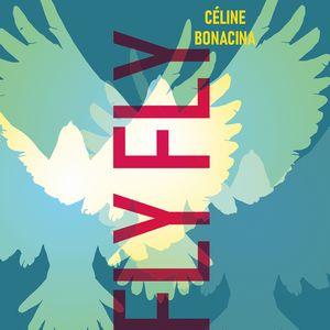 Céline Bonacina invite au voyage avec «Fly Fly»