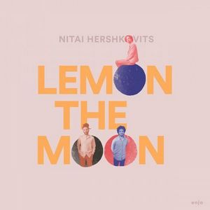 Clin d'œil à Nitaï Hershkovits & « Lemon the Moon »