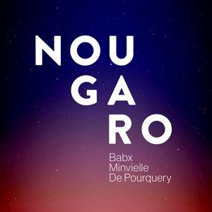 «NOUGARO» par Babx, Minvielle et De Pourquery