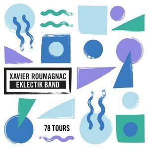 Xavier Roumagnac revient avec son Eklectik Band