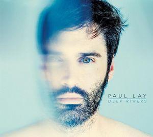 Paul Lay revient avec «Deep Rivers»