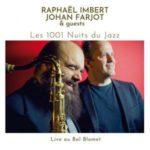 Couverture de l'album Les 1001 Nuits du Jazz avec Raphael Imbert et Johan Farjot