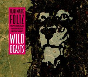 Jean-Marc Foltz présente «Wild Beasts»