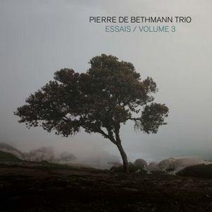 Pierre de Bethmann Trio présente «Essais/Volume 3»