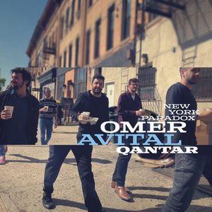 Omer Avital Qantar propose «New York Paradox»