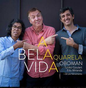 Oboman et Aquarela proposent «A Bela Vida»