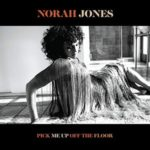 couverture de l'album Pick Me Up Off The Floor de Norah Jones chez Blue Note