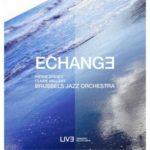 couverture de l'album Echange de Pierre Drevet, Claire Vaillant et le Brussels Jazz Orchestra