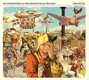 couverture de l'album Trickster de Perter Rosendal with The Orchestra & Trio Mio