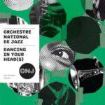 couverture de l'album Dancing In Your Head(s) de l'ONJ