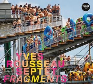 Clin d'œil à Yves Rousseau Septet & «Fragments»