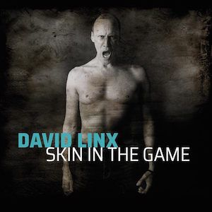 David Linx signe « Skin in The Game »