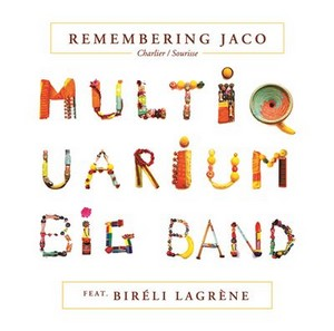 Couverture de l'album Remembering Jaco par le Multiquarium Big Band de Charlier/Sourisse avec Bireli Lagrene