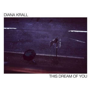 Diana Krall revient avec «This Dream of You»