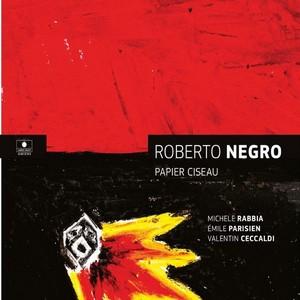 Roberto Negro présente «Papier Ciseau»