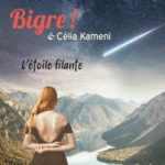 L'Etoile Filante par Bigre ! & Célia Kameni