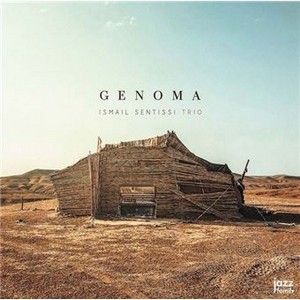 Clin d'œil à Ismail Sentissi Trio & «Genoma»