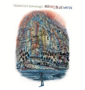 Francesco Geminiani signe «Red Sky, Blue Water»
