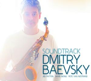 Dmitry Baevsky présente «Soundtrack»