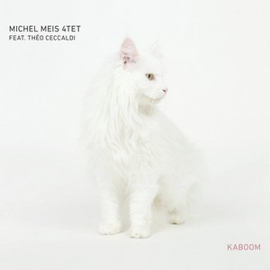 Coup de cœur pour «Kaboom» et Michel Meis 4tet