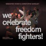 visuel de l'album We Celebrate Freedom Fighters! de Sébastien Texier & Christophe Marguet