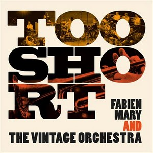 «Too Short» par Fabien Mary and The Vintage Orchestra