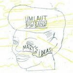 «Mary's Ideas» par le Umlaut Big Band